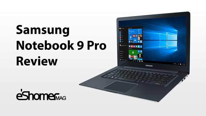 مجله خبری ایشومر samsung-notebook-9-mag-eshomer Notebook 9 لپ تاب جدید سامسونگ در نمایشگاه CES 2017 تكنولوژي موبایل و تبلت نمایشگاه لپ تاب سامسونگ جدید Notebook 9 HDMI CES 2017